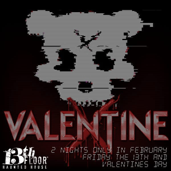 VALENTINE X at the 13th Floor