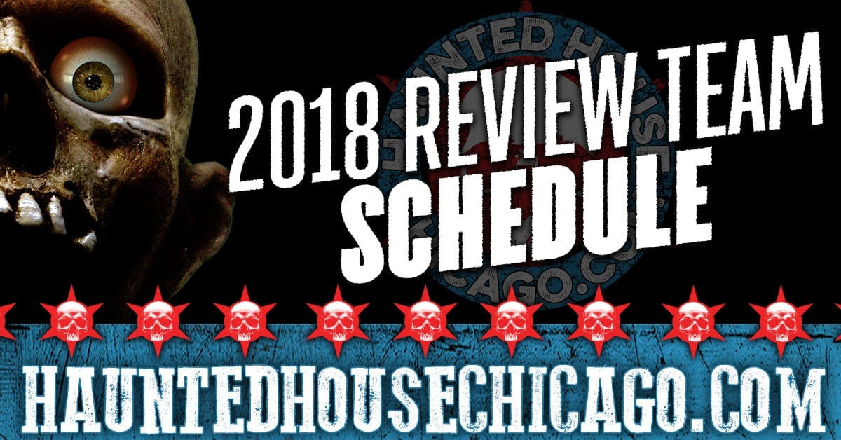 HauntedHouseChicago.com Review Team Schedule 2018